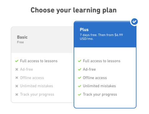Duolingo is free, but you also have to choice to upgrade to Duolingo Plus for $6.99 USD per month.